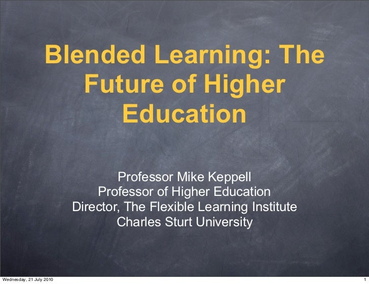 Blended Learning: The                      Future of Higher                         Education                             ...
