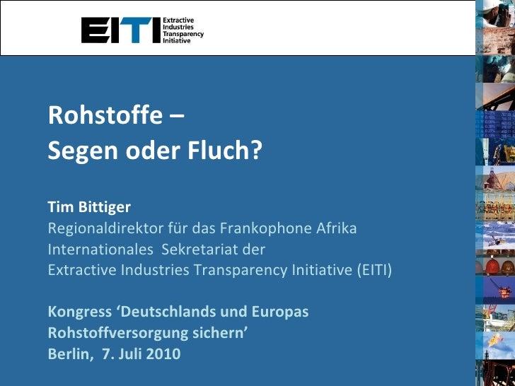 Rohstoffe –  Segen oder Fluch? Tim Bittiger Regionaldirektor für das Frankophone Afrika Internationales  Sekretariat der  ...