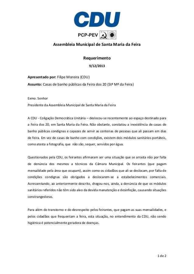 Assembleia Municipal de Santa Maria da Feira Requerimento 9/12/2013  Apresentado por: Filipe Moreira (CDU) Assunto: Casas ...