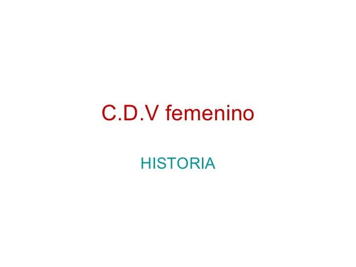 C.D.V femenino   HISTORIA
