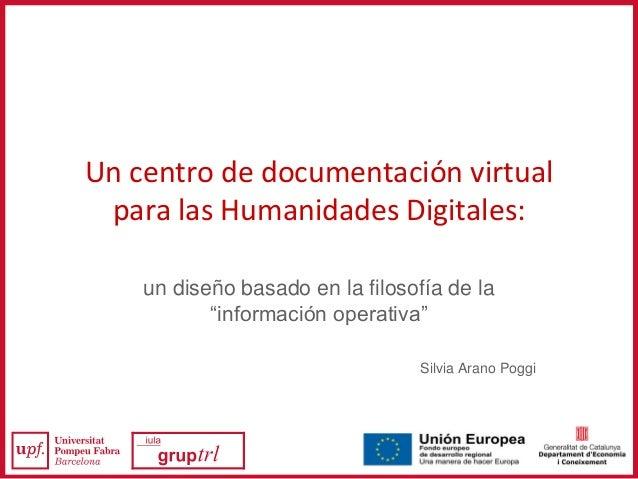 """Un centro de documentación virtual para las Humanidades Digitales: un diseño basado en la filosofía de la """"información ope..."""
