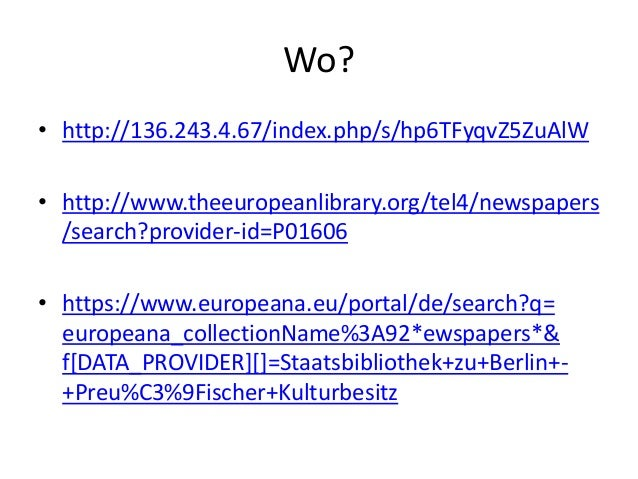 Wo? • http://136.243.4.67/index.php/s/hp6TFyqvZ5ZuAlW • http://www.theeuropeanlibrary.org/tel4/newspapers /search?provider...