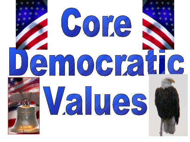 Core democratic values arethe fundamental beliefs andconstitutional principles ofAmerican society whichunite all Americans.