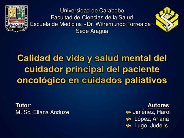 Universidad de Carabobo Facultad de Ciencias de la Salud Escuela de Medicina «Dr. Witremundo Torrealba» Sede Aragua Autore...