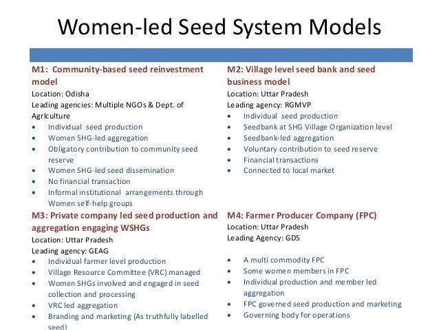 Women-led Seed System Models M1: Community-based seed reinvestment model Location: Odisha Leading agencies: Multiple NGOs ...