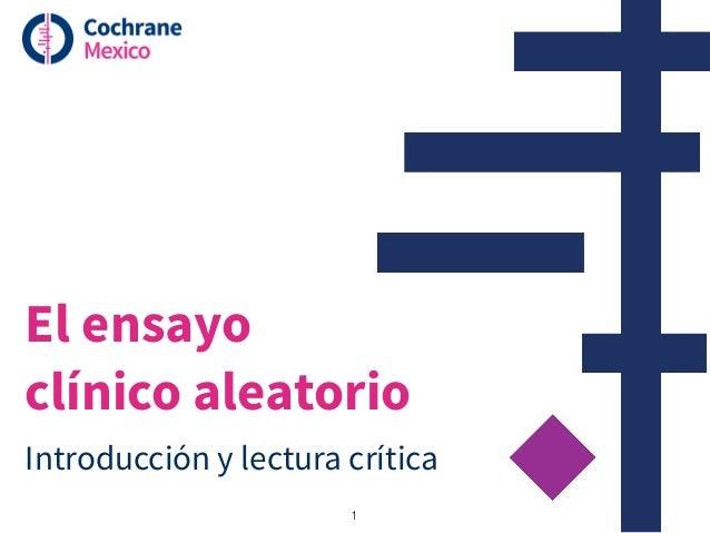 El ensayo clínico aleatorio Introducción y lectura crítica 1