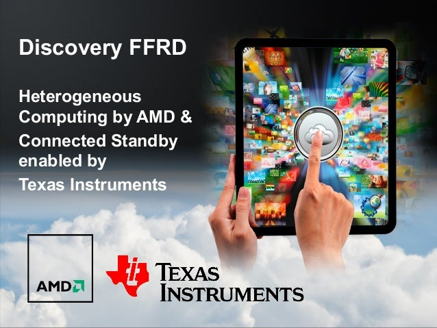 Discovery FFRD Heterogeneous Computing by AMD & Connected Standby enabled by Texas Instruments