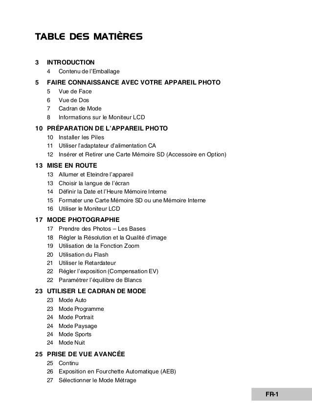 TABLE DES MATIÈRES 3  INTRODUCTION  5  FAIRE CONNAISSANCE AVEC VOTRE APPAREIL PHOTO  4 5 6 7 8  Contenu de l'Emballage Vue...