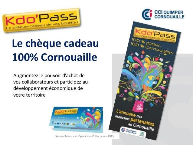 Le chèque cadeau 100% Cornouaille Augmentez le pouvoir d'achat de vos collaborateurs et participez au développement économ...