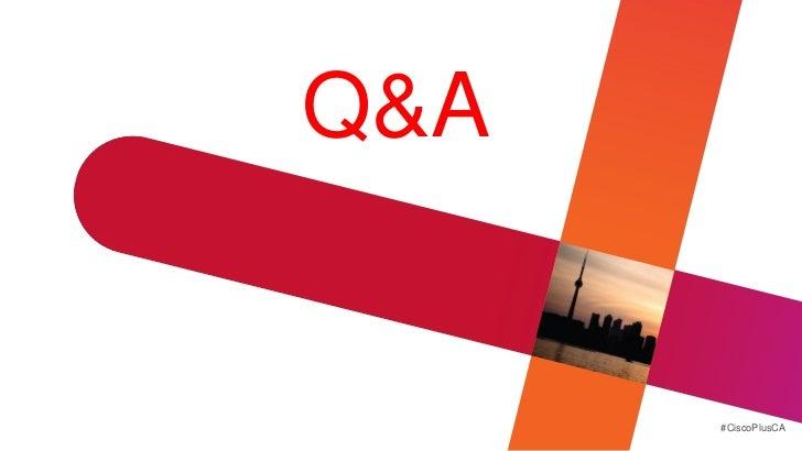 Q&A      #CiscoPlusCA