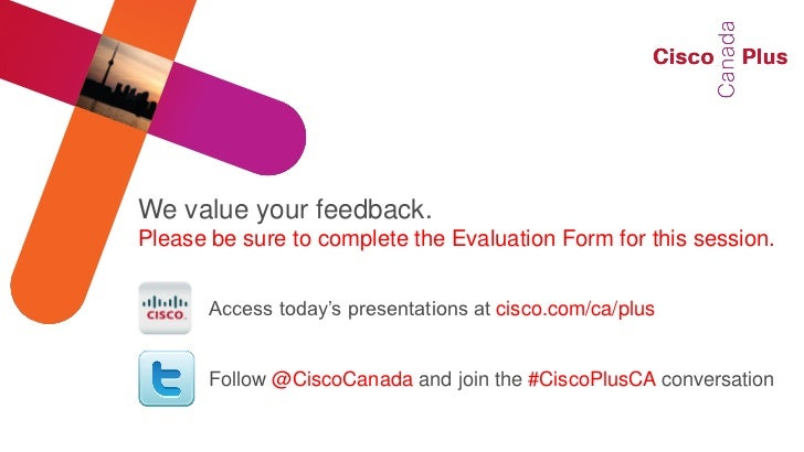 We value your feedback.Please be sure to complete the Evaluation Form for this session.       Access today's presentations...