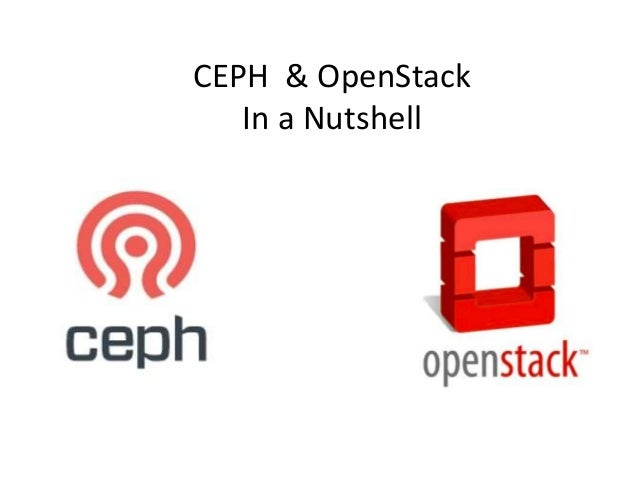 CEPH & OpenStack In a Nutshell