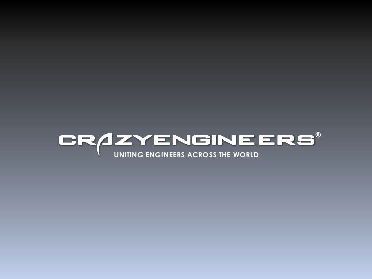 CrazyEngineers<br />®<br />UNITING ENGINEERS ACROSS THE WORLD<br />