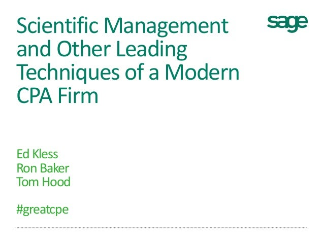 Scientific Management and Other Leading Techniques of a Modern CPA Firm EdKless RonBaker TomHood #greatcpe