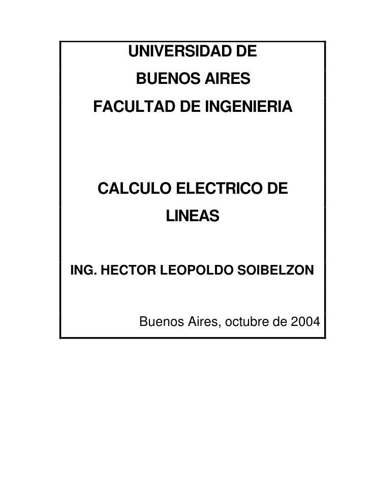 UNIVERSIDAD DE         BUENOS AIRES   FACULTAD DE INGENIERIA        CALCULO ELECTRICO DE             LINEAS   ING. HECTOR ...
