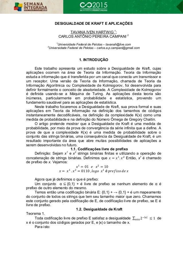 DESIGUALDADE DE KRAFT E APLICAÇÕES TAVANA IVEN HARTWIG 1 ; CARLOS ANTÔNIO PEREIRA CAMPANI 2 1 Universidade Federal de Pelo...