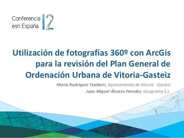 Utilización de fotografías 360º con ArcGIS para la revisión del Plan …