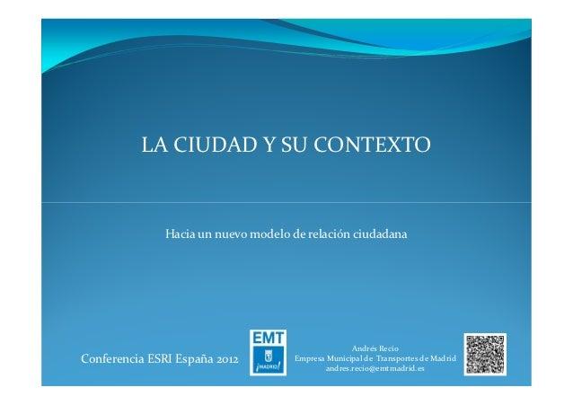 LA CIUDAD Y SU CONTEXTO              Hacia un nuevo modelo de relación ciudadana                                          ...