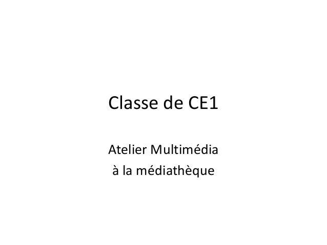 Classe de CE1Atelier Multimédiaà la médiathèque