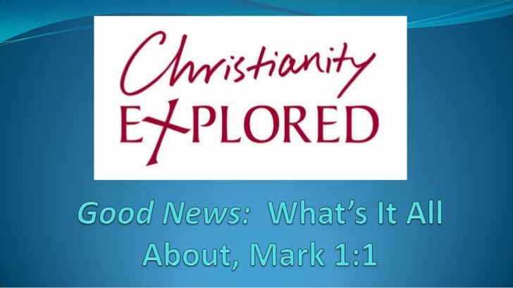 Mark 1:1The beginning of the gospel about Jesus Christ, the Son of God.