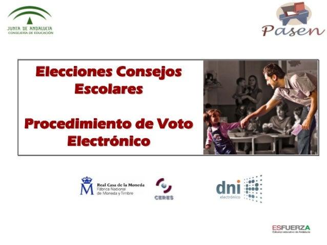 Elecciones ConsejosElecciones Consejos EscolaresEscolares Procedimiento de VotoProcedimiento de Voto ElectrElectróóniconico