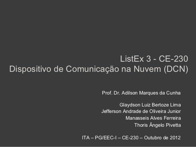 ListEx 3 - CE-230Dispositivo de Comunicação na Nuvem (DCN)                         Prof. Dr. Adilson Marques da Cunha     ...
