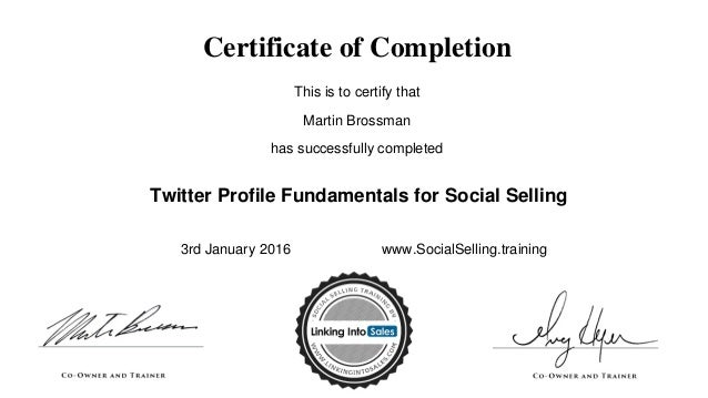 Certificate of Completion This is to certify that Martin Brossman has successfully completed Twitter Profile Fundamentals ...