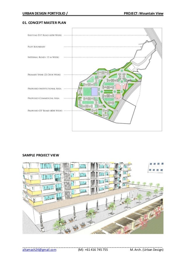 URBAN DESIGN PORTFOLIO / PROJECT: Mountain View altamash24@gmail.com (M): +61 416 745 755 M. Arch. (Urban Design) 01. CONC...