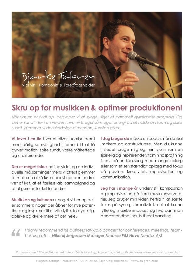 Skru op for musikken & optimer produktionen! Når sjælen er fyldt op, begynder vi at synge, siger et gammelt grønlandsk ord...