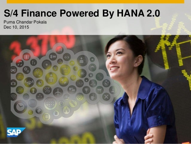 S/4 Finance Powered By HANA 2.0 Purna Chandar Pokala Dec 10, 2015