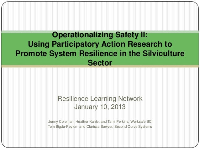 Resilience Learning Network January 10, 2013 Jenny Coleman, Heather Kahle, and Tami Perkins, Worksafe BC Tom Bigda-Peyton ...
