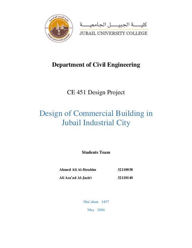 Department of Civil Engineering CE 451 Design Project Design of Commercial Building in Jubail Industrial City Students Tea...