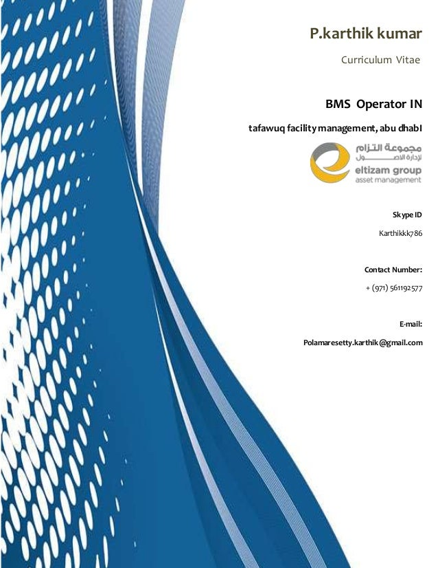P.karthik kumar Curriculum Vitae BMS Operator IN tafawuq facilitymanagement, abu dhabI Skype ID Karthikkk786 Contact Numbe...