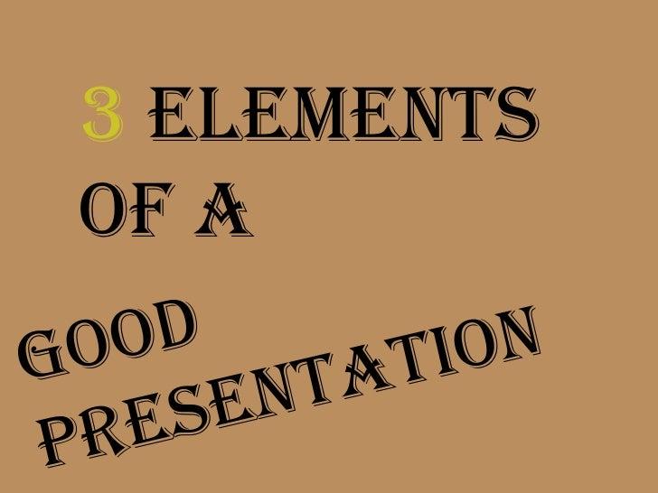 3 elementsOf a