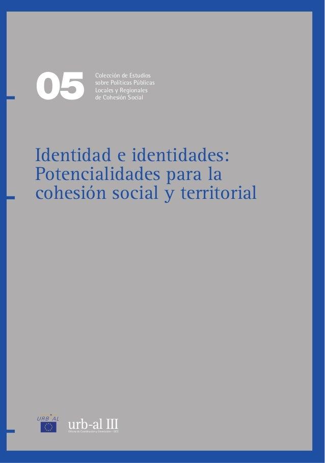 Identidadeidentidades:Potencialidadesparalacohesiónsocialyterritorial urb-al IIIOficina de Coordinación y Orientación - OC...