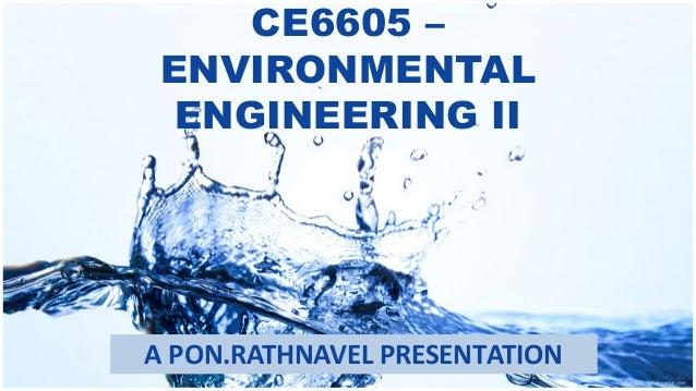 CE6605 – ENVIRONMENTAL ENGINEERING II A PON.RATHNAVEL PRESENTATION