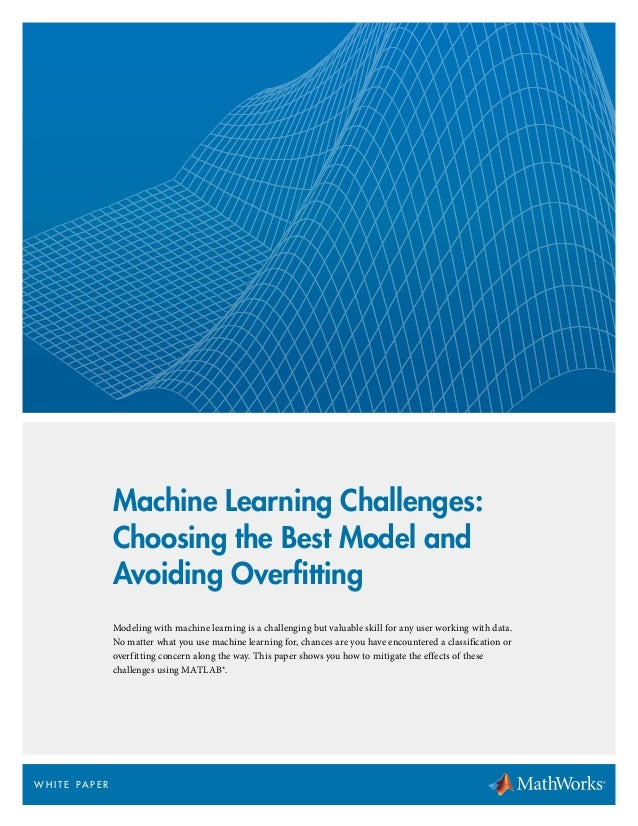 Machine Learning Challenges: Choosing the Best Model and Avoiding Overfitting Modeling with machine learning is a challeng...