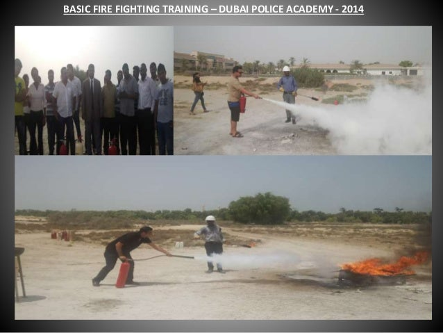 BASIC FIRE FIGHTING TRAINING – DUBAI POLICE ACADEMY - 2014