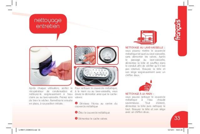 Après chaque utilisation, sortez le récupérateur de condensation et nettoyez-le soigneusement à l'eau claire ou au lave-va...