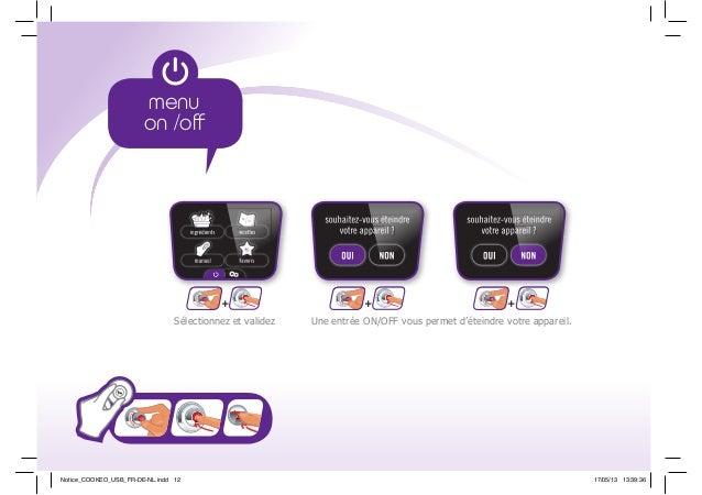 Une entrée ON/OFF vous permet d'éteindre votre appareil.Sélectionnez et validez ++ + favoris recettes manuel ingrédients s...