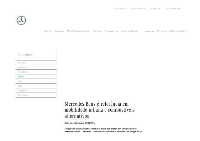Mercedes-Benz é referência em mobilidade urbana e combustíveis alternativos Datadapublicação:06/11/2014 •Empresaanunc...