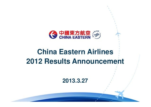 China Eastern Airlines2012 Results Announcement         2013.3.27