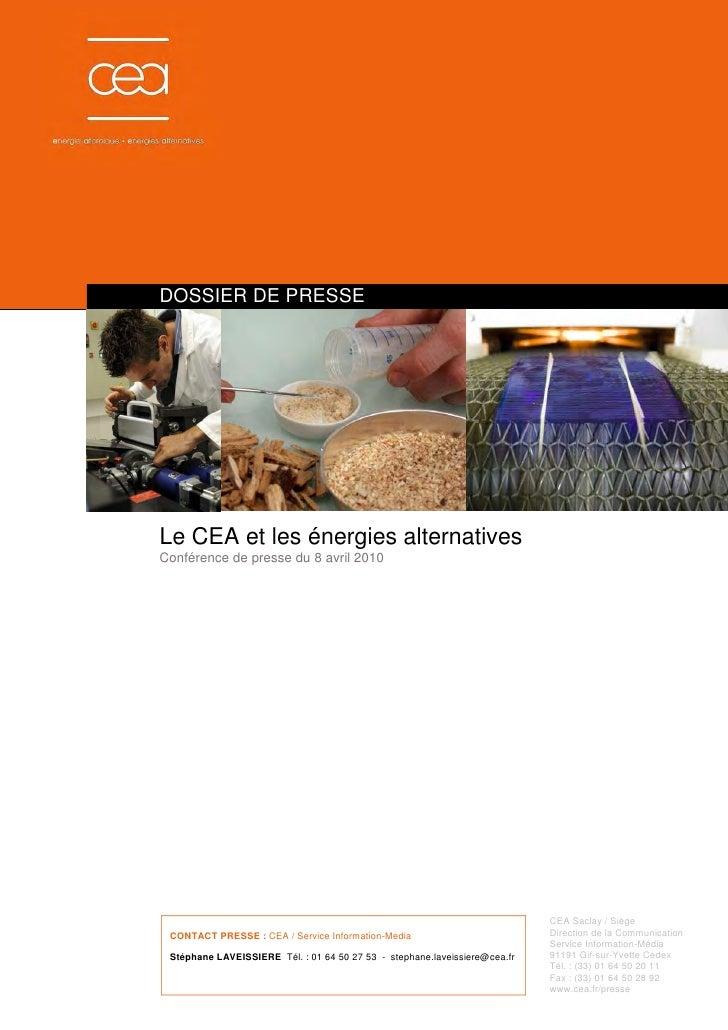 DOSSIER DE PRESSE     Le CEA et les énergies alternatives Conférence de presse du 8 avril 2010                            ...