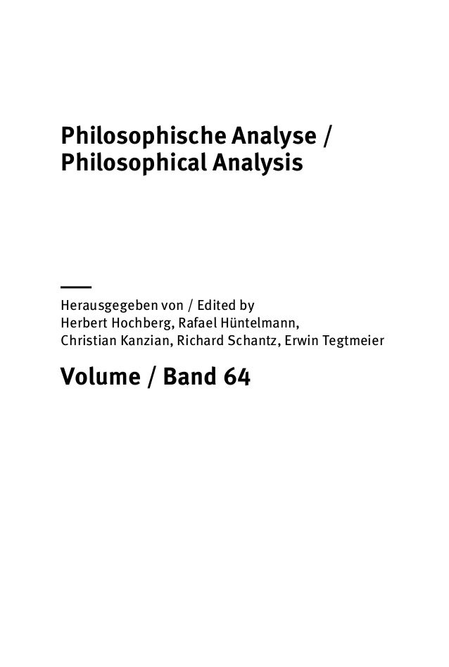 Philosophische Analyse / Philosophical Analysis | Herausgegeben von / Edited by Herbert Hochberg, Rafael Hüntelmann, Chris...