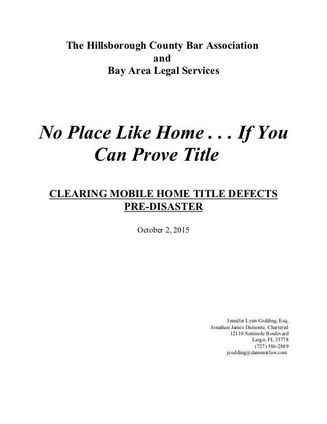 The Hillsborough County Bar Association and Bay Area Legal Services No Place Like Home . . . If You Can Prove Title CLEARI...