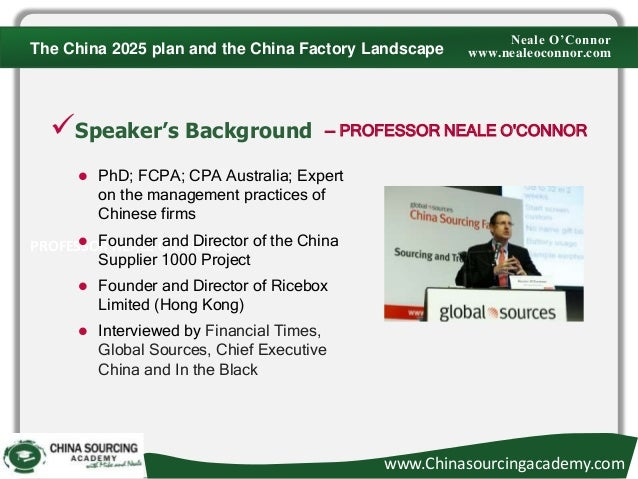 PROFESSOR NEALE O'CONNOR Speaker's Background  PhD; FCPA; CPA Australia; Expert on the management practices of Chinese f...