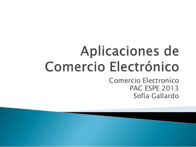 Comercio Electronico PAC ESPE 2013 Sofía Gallardo
