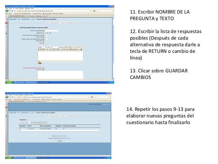 11. Escribir NOMBRE DE LA PREGUNTA y TEXTO 12. Escribir la lista de respuestas posibles (Después de cada alternativa de re...