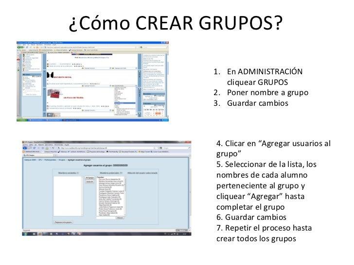 ¿Cómo CREAR GRUPOS? <ul><li>En ADMINISTRACIÓN cliquear GRUPOS </li></ul><ul><li>Poner nombre a grupo </li></ul><ul><li>Gua...
