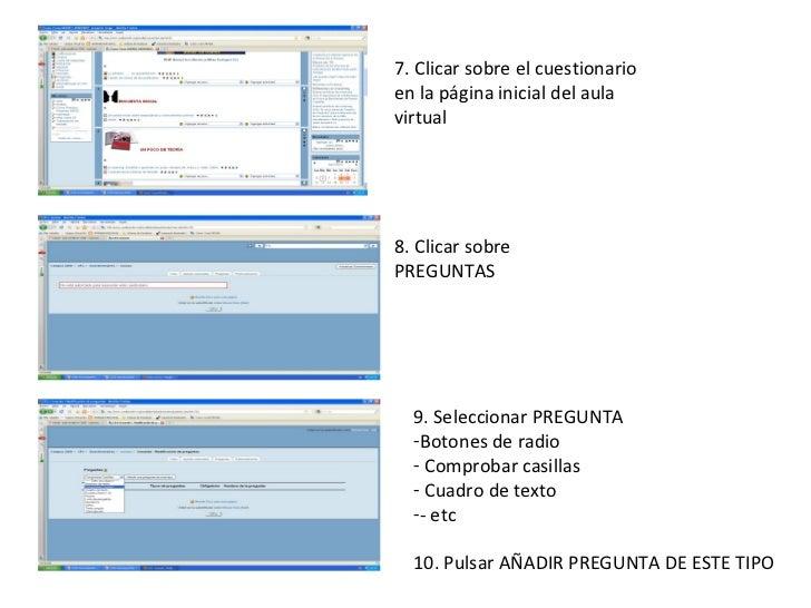 7. Clicar sobre el cuestionario en la página inicial del aula virtual 8. Clicar sobre PREGUNTAS <ul><li>9. Seleccionar PRE...